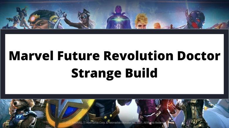 Marvel Future Revolution Doctor Strange Build