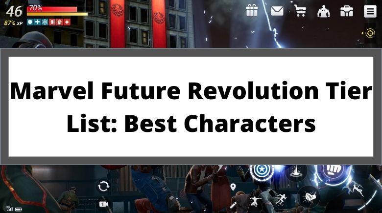 Marvel Future Revolution Tier List Best Characters