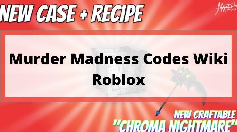 Murder Madness Codes Wiki Roblox