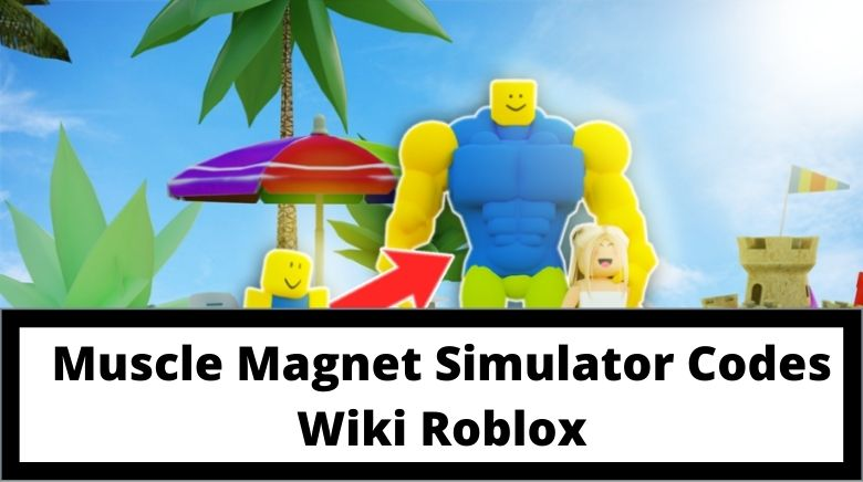Muscle Magnet Simulator Codes Wiki Roblox