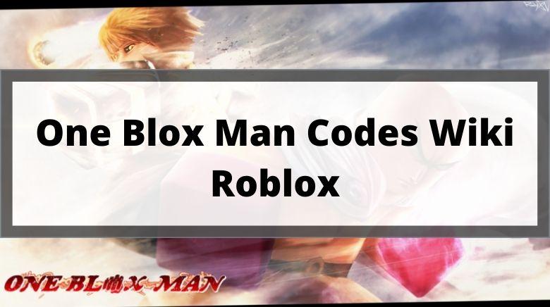 One Blox Man Codes Wiki Roblox