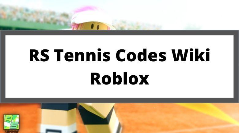 RS Tennis Codes Wiki Roblox
