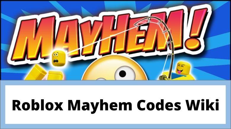 Roblox Mayhem Codes Wiki