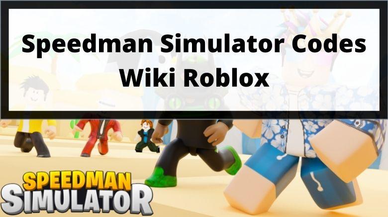 Speedman Simulator Codes Wiki Roblox