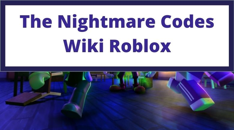 The Nightmare Codes Wiki Roblox