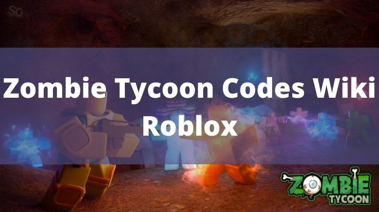 Zombie Tycoon Codes Wiki Roblox