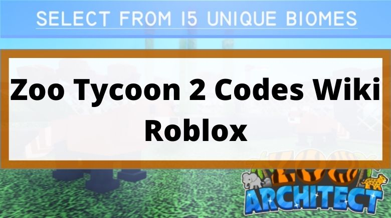 Zoo Tycoon 2 Codes Wiki Roblox
