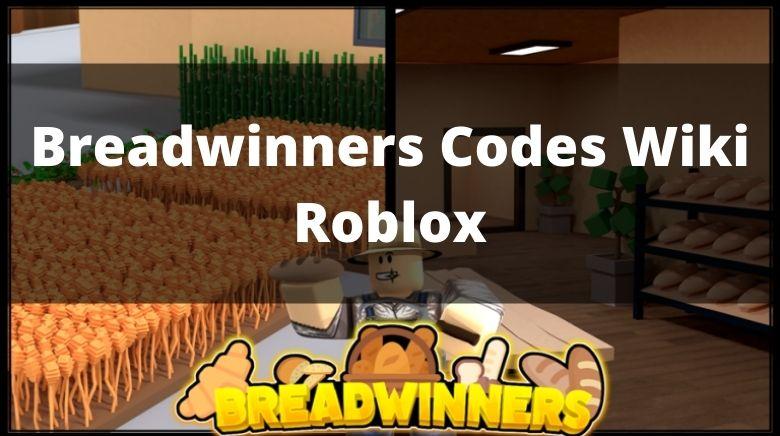 Breadwinners Codes Wiki Roblox