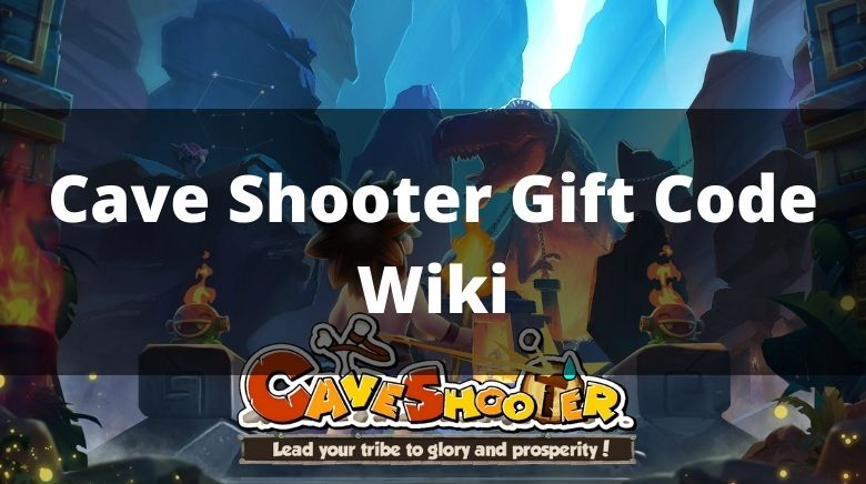 Cave Shooter Gift Code Wiki