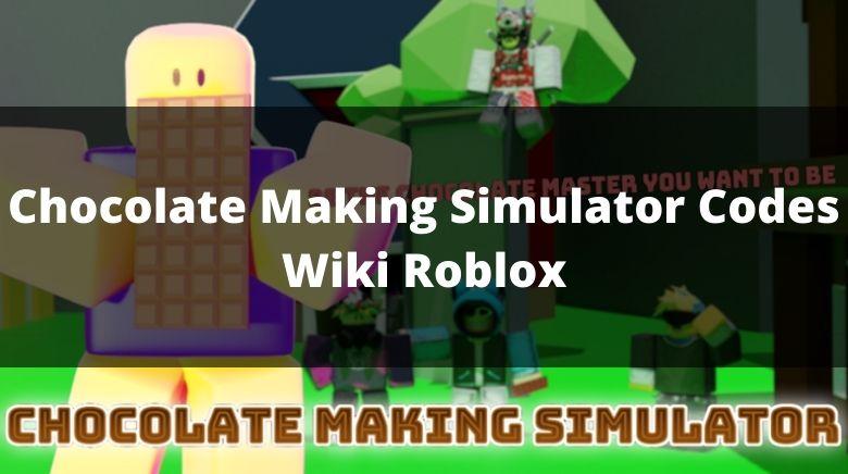 Chocolate Making Simulator Codes Wiki Roblox