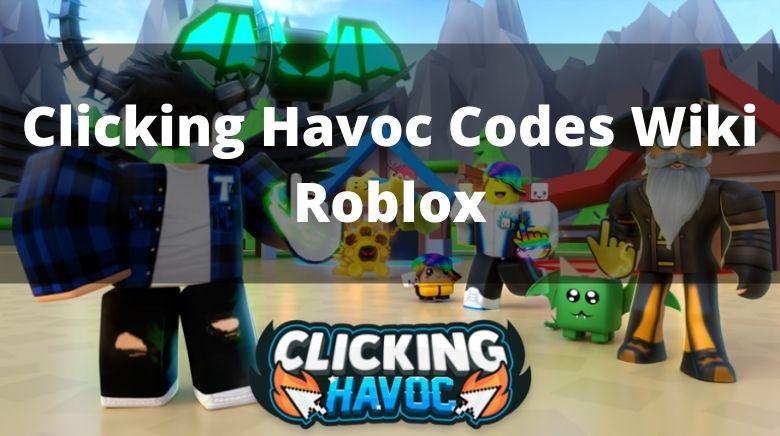 Clicking Havoc Codes Wiki Roblox