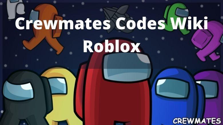 Crewmates Codes Wiki Roblox