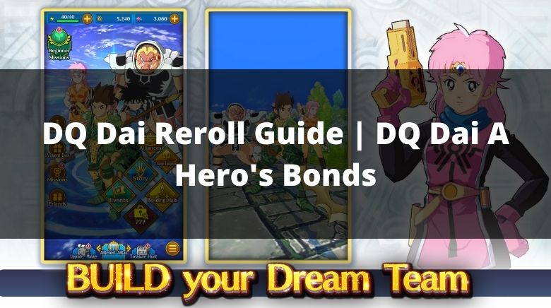 DQ Dai Reroll Guide DQ Dai A Hero's Bonds