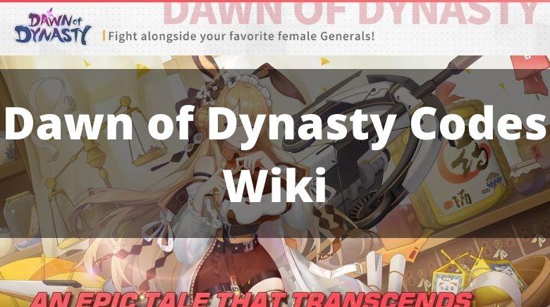 Dawn of Dynasty Codes Wiki