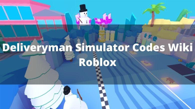 Deliveryman Simulator Codes Wiki Roblox