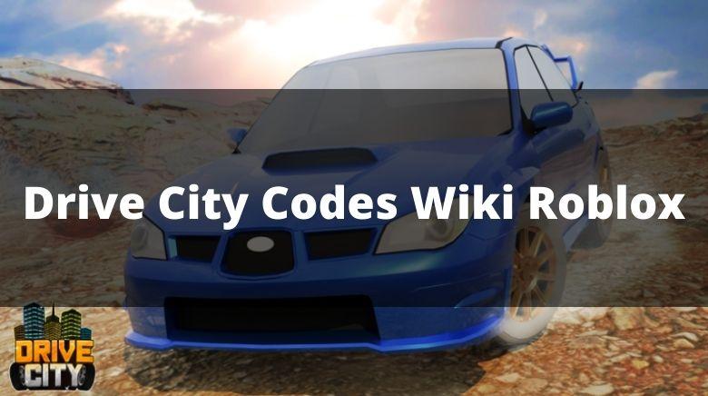 Drive City Codes Wiki Roblox