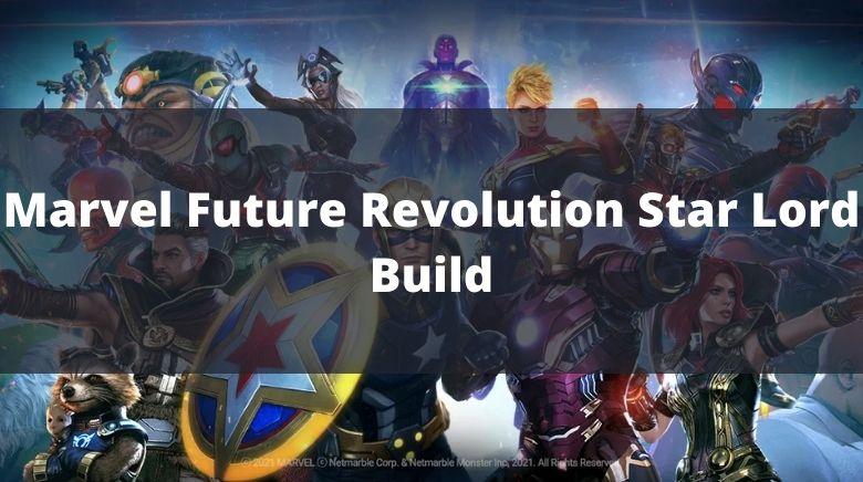 Marvel Future Revolution Star Lord Build