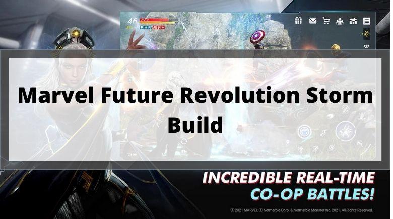 Marvel Future Revolution Storm Build