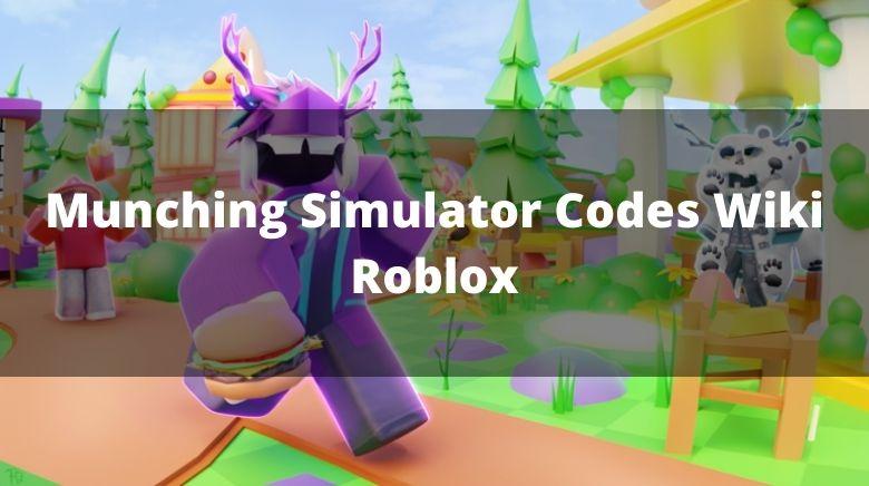 Munching Simulator Codes Wiki Roblox