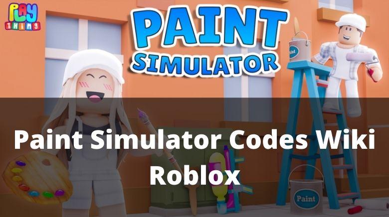 Paint Simulator Codes Wiki Roblox