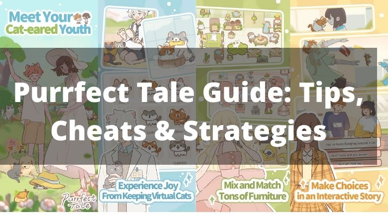 Purrfect Tale Guide- Tips, Cheats & Strategies