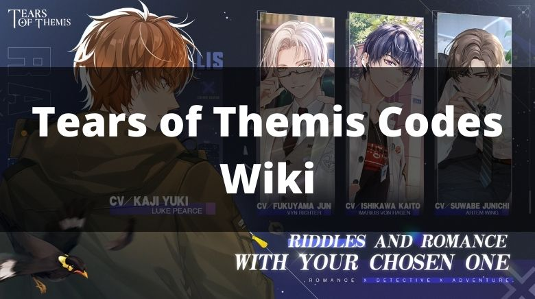 Tears of Themis Codes Wiki