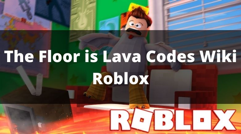 The Floor is Lava Codes Wiki Roblox