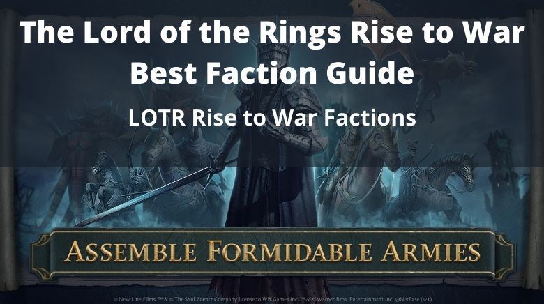 The Lord of the Rings Rise to War Best Faction Guide