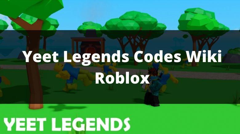 Yeet Legends Codes Wiki Roblox