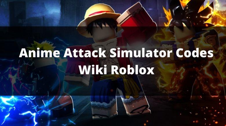 Anime Attack Simulator Codes Wiki Roblox