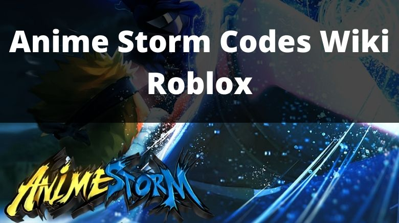 Anime Storm Codes Wiki Roblox