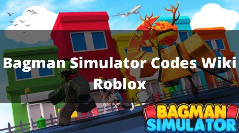 Bagman Simulator Codes Wiki Roblox