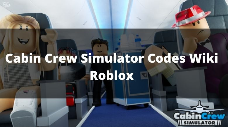 Cabin Crew Simulator Codes Wiki Roblox