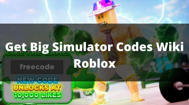 Get Big Simulator Codes Wiki Roblox