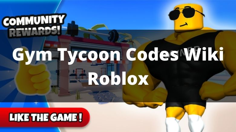 Gym Tycoon Codes Wiki Roblox