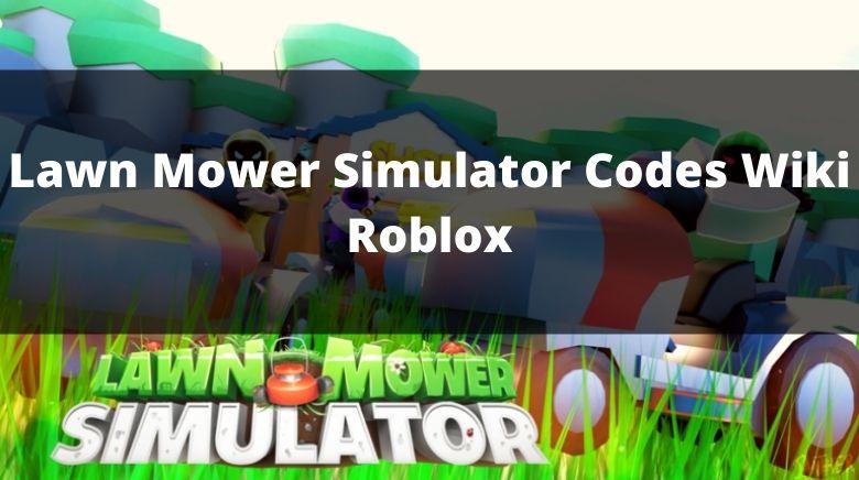 Lawn Mower Simulator Codes Wiki Roblox