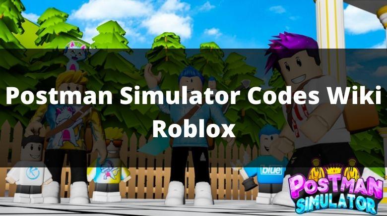 Postman Simulator Codes Wiki Roblox