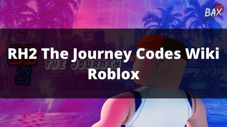 RH2 The Journey Codes Wiki Roblox
