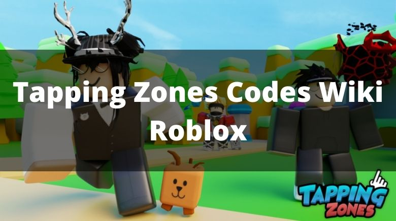 Tapping Zones Codes Wiki Roblox